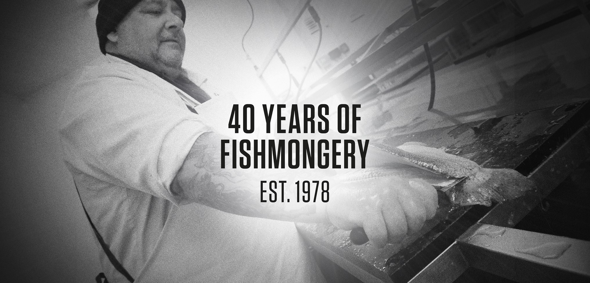 40 Years Of Fishmongery